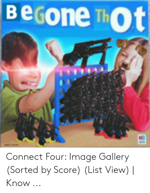 BeGone ThOt Connect Four Image Gallery Sorted by Score List