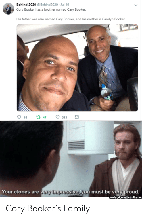 Be Very: Behind 2020 @Behind2020 Jul 19  Cory Booker has a brother named Cary Booker.  His father was also named Cary Booker, and his mother is Carolyn Booker.  18  t 47  313  Your clones are very Impressive, you must be very proud.  unadeat newfastuff.com Cory Booker's Family