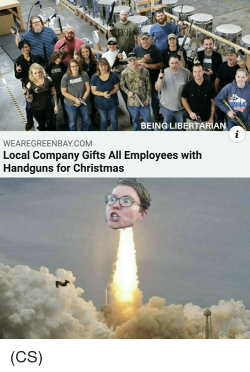 Localism: BEING LIBERTARIAN  WEAREGREENBAY.COM  Local Company Gifts All Employees with  Handguns for Christmas (CS)