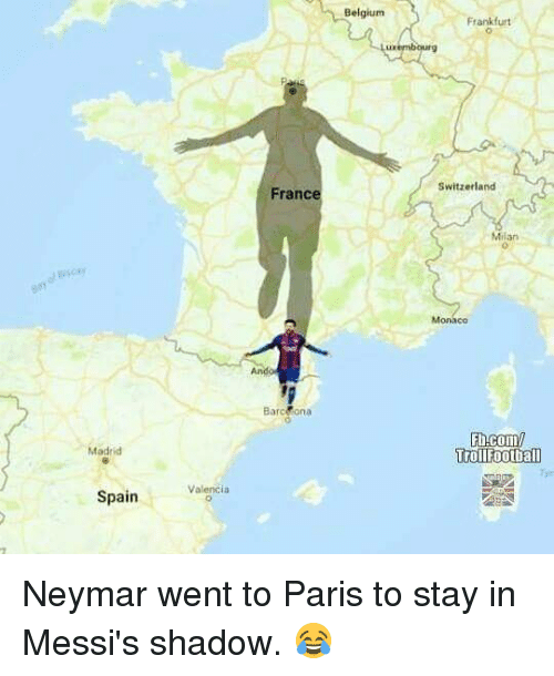 Belgium, Memes, and Neymar: Belgium  Frankfurt  urg  Switzerland  France  Milan  Monaco  Barc on a  Madrid  tollfootball  SpainVolenscia Neymar went to Paris to stay in Messi's shadow. 😂