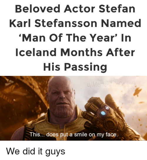 Iceland, Smile, and Beloved: Beloved Actor Stefan  Karl Stefansson Named  Man Of The Year' In  Iceland Months After  His Passing  This... does put a smile on my face  IS We did it guys