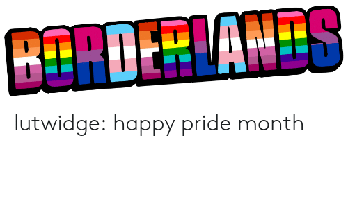 Tumblr, Blog, and Happy: BERDERLANDS lutwidge:  happy pride month