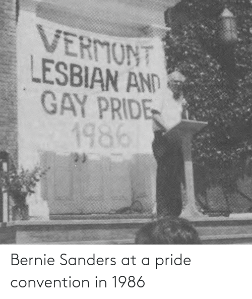 convention: Bernie Sanders at a pride convention in 1986