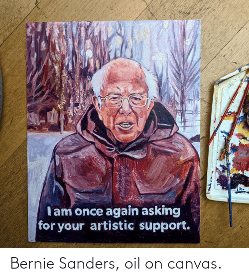 Canvas: Bernie Sanders, oil on canvas.