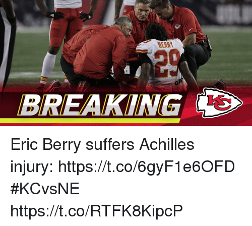 coeds: BERRT  BREAKING Eric Berry suffers Achilles injury: https://t.co/6gyF1e6OFD #KCvsNE https://t.co/RTFK8KipcP