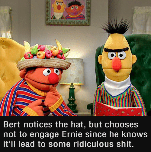 Bert Notices The Hat But Chooses Not To Engage Ernie Since