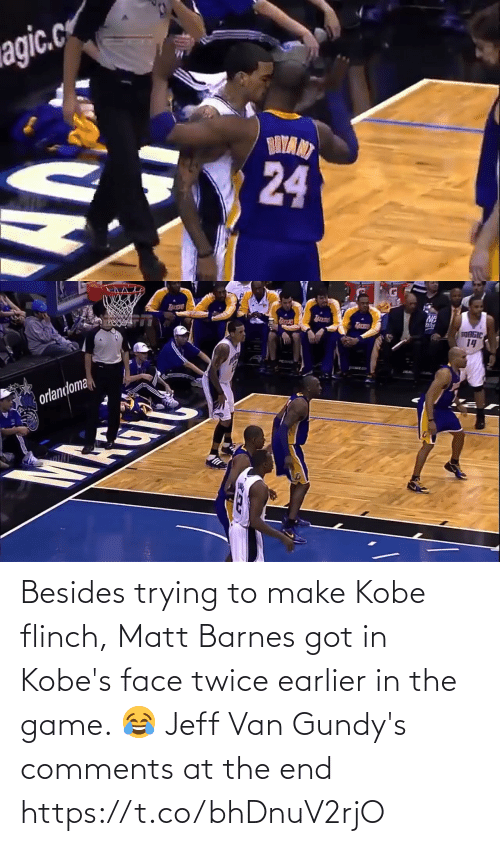 end: Besides trying to make Kobe flinch, Matt Barnes got in Kobe's face twice earlier in the game.   😂 Jeff Van Gundy's comments at the end https://t.co/bhDnuV2rjO
