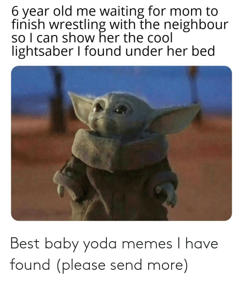 Baby: Best baby yoda memes I have found (please send more)