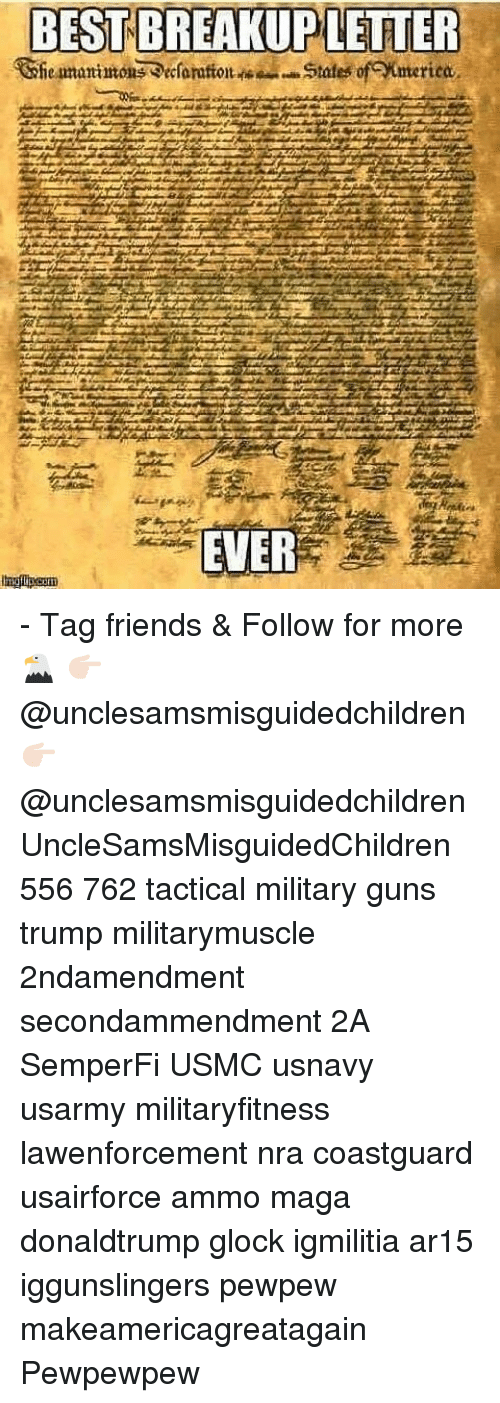 Friends, Guns, and Memes: BEST BREAKUPLETIER  EVER - Tag friends & Follow for more 🦅 👉🏻 @unclesamsmisguidedchildren 👉🏻 @unclesamsmisguidedchildren UncleSamsMisguidedChildren 556 762 tactical military guns trump militarymuscle 2ndamendment secondammendment 2A SemperFi USMC usnavy usarmy militaryfitness lawenforcement nra coastguard usairforce ammo maga donaldtrump glock igmilitia ar15 iggunslingers pewpew makeamericagreatagain Pewpewpew
