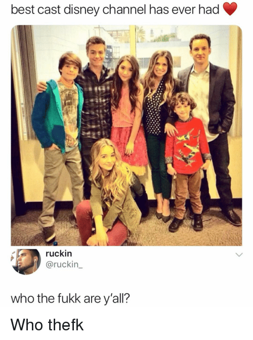 Disney Channel: best cast disney channel has ever had  ruckin  @ruckin_  who the fukk are y'all? Who thefk