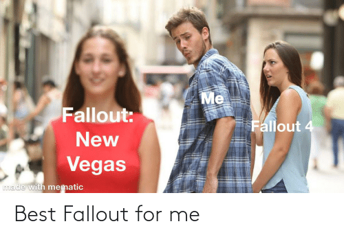 Fallout: Best Fallout for me