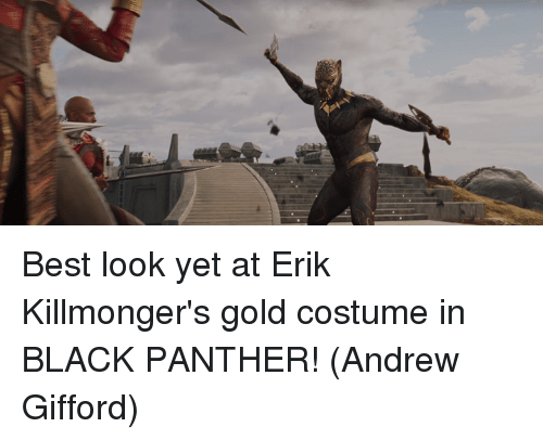 Best Look Yet At Erik Killmongeru0026#39;s Gold Costume In BLACK PANTHER! Andrew Gifford | Meme On ...
