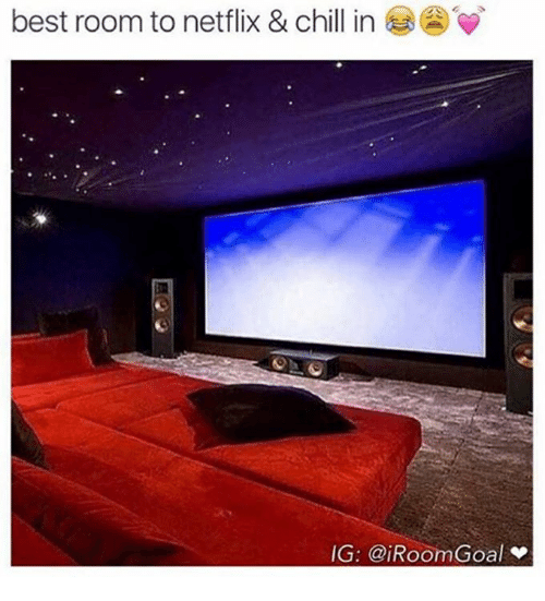 Chill, Memes, and Netflix: best room to netflix & chill in  IG: @iRoom Goal