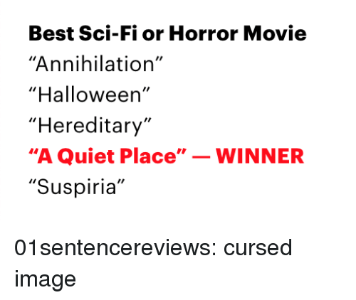 "Annihilation: Best Sci-Fi or Horror Movie  ""Annihilation""  ""Halloween'  ""Hereditary  ""A Quiet Place""WINNER  ""Suspiria"" 01sentencereviews: cursed image"