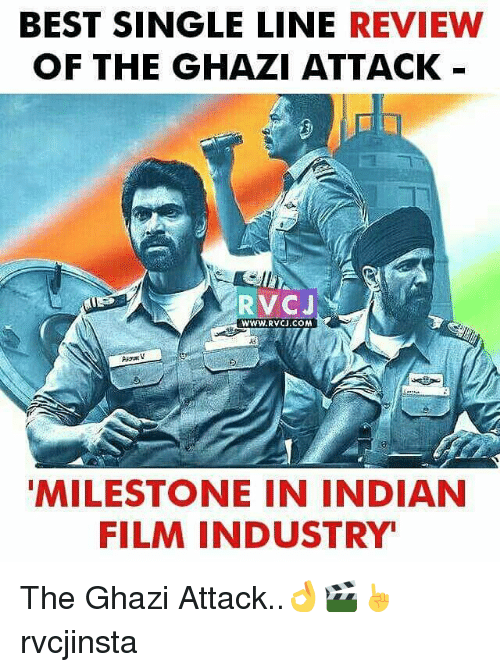 Memes, Best, and Indian: BEST SINGLE LINE  REVIEW  OF THE GHAZI ATTACK  RVCJ  www.RvCJ.COM  Augat  MILESTONE IN INDIAN  FILM INDUSTRY The Ghazi Attack..👌🎬☝ rvcjinsta