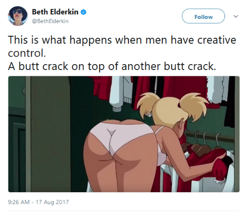 Butt, Funny, and Control: Beth Elderkin  Follow  @BethElderkin  This is what happens when men have creative  control.  A butt crack on top of another butt crack.  9:26 AM -17 Aug 2017
