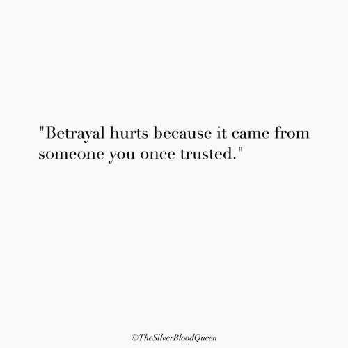 """Once, You, and Hurts: """"Betrayal hurts because it came from  someone you once trusted.""""  OTheSilverBloodQueen"""