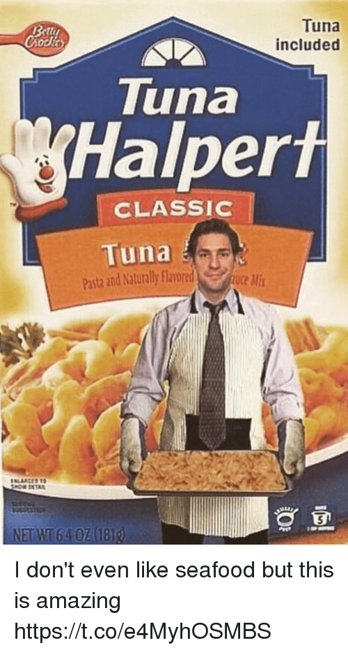 Amazing, Net, and Classics: Bettuy  Chod  Tuna  included  Tuna  Halpert  CLASSIC  Tuna  Pasta and Naturally Flavored  uce Mi  NET WT 640Z 1810 I don't even like seafood but this is amazing https://t.co/e4MyhOSMBS