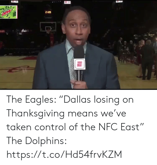 "Thanksgiving: Bew  2409  BOGA The Eagles: ""Dallas losing on Thanksgiving means we've taken control of the NFC East""  The Dolphins: https://t.co/Hd54frvKZM"