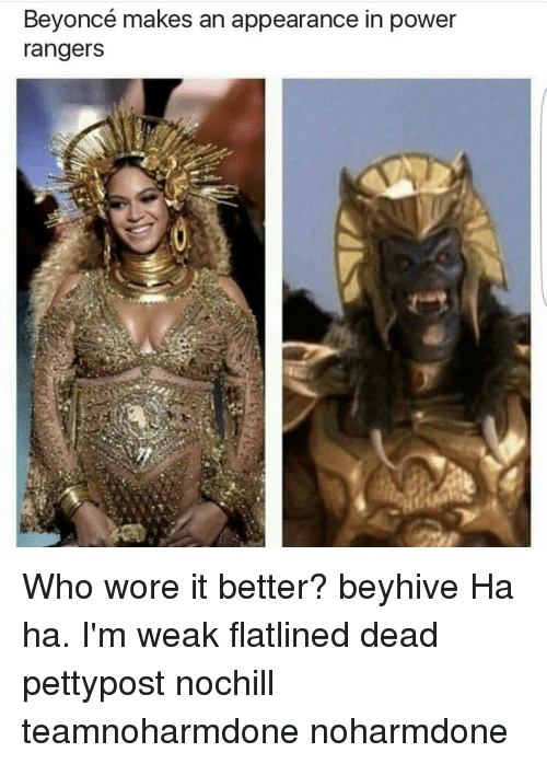 Beyonce, Memes, and Power Rangers: Beyoncé makes an appearance in power  rangers Who wore it better? beyhive Ha ha. I'm weak flatlined dead pettypost nochill teamnoharmdone noharmdone