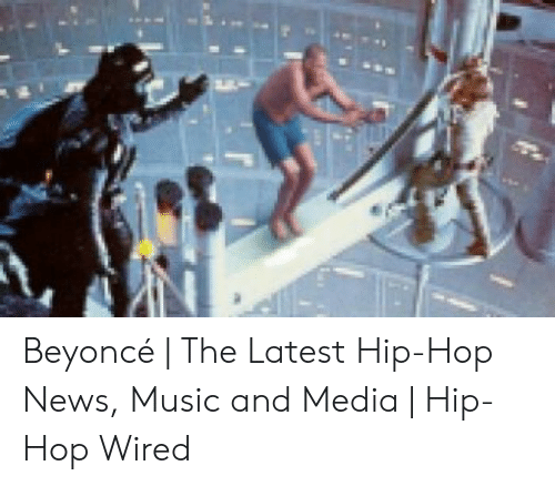 Hop Wired: Beyoncé   The Latest Hip-Hop News, Music and Media   Hip-Hop Wired