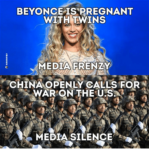 Memes, 🤖, and Silencer: BEYONCE IS PREGNANT  WITH TWINS  MEDIA FRENZY  ,CHINA OPENLY CALLS FOR  A WAR ON THE U.S.  MEDIA SILENCE