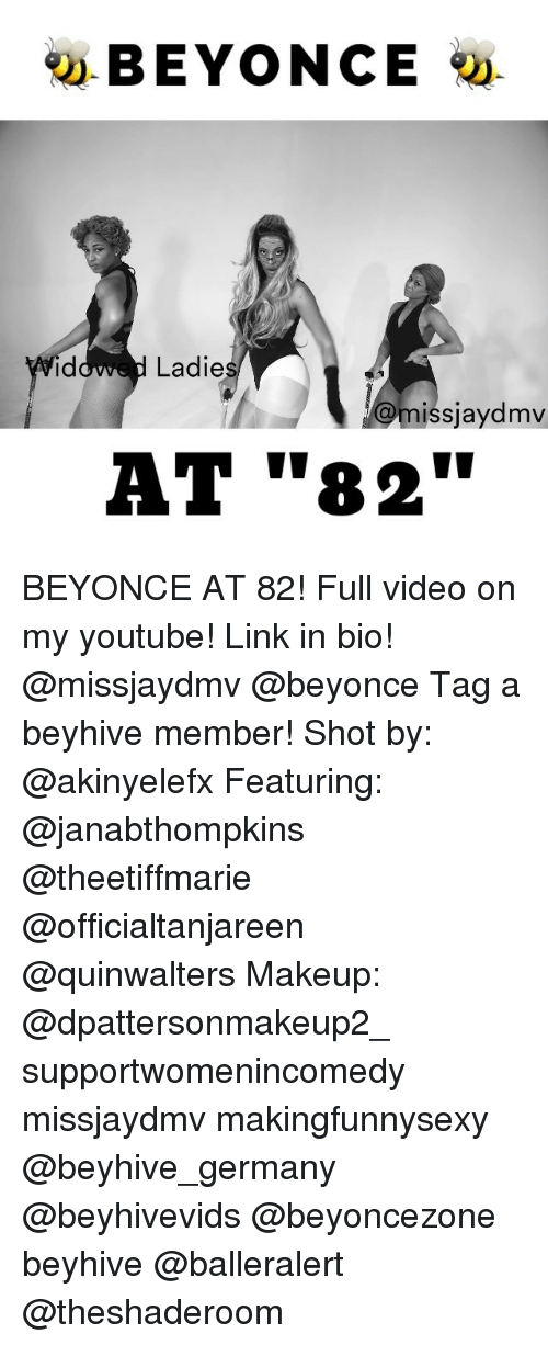 "Beyonce, Makeup, and Memes: BEYONCE  Ladie  missjaydmv  AT ""82"" BEYONCE AT 82! Full video on my youtube! Link in bio! @missjaydmv @beyonce Tag a beyhive member! Shot by: @akinyelefx Featuring: @janabthompkins @theetiffmarie @officialtanjareen @quinwalters Makeup: @dpattersonmakeup2_ supportwomenincomedy missjaydmv makingfunnysexy @beyhive_germany @beyhivevids @beyoncezone beyhive @balleralert @theshaderoom"