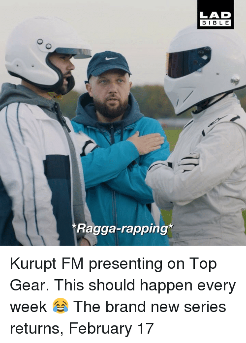 rapping: BIBLE  Ragga-rapping Kurupt FM presenting on Top Gear. This should happen every week 😂 The brand new series returns, February 17