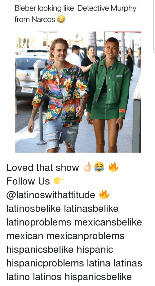 Latinos, Memes, and Narcos: Bieber looking like Detective Murphy  from Narcos Loved that show 👌🏼😂 🔥 Follow Us 👉 @latinoswithattitude 🔥 latinosbelike latinasbelike latinoproblems mexicansbelike mexican mexicanproblems hispanicsbelike hispanic hispanicproblems latina latinas latino latinos hispanicsbelike