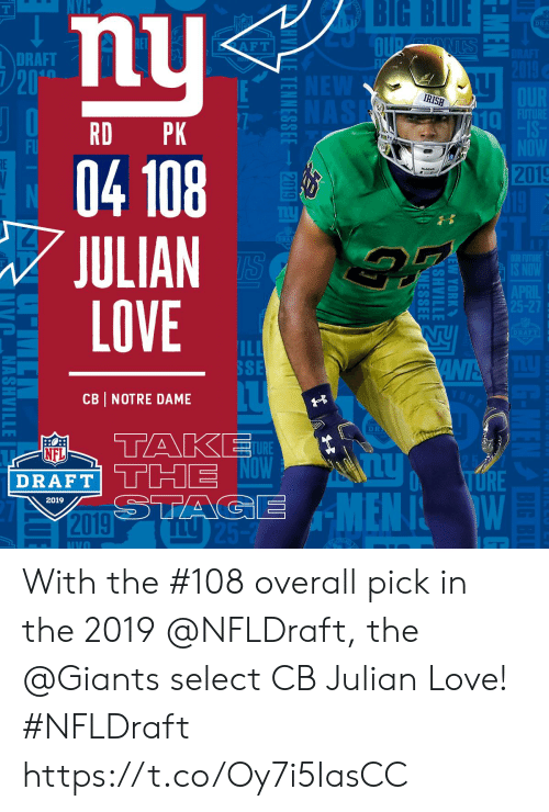Notre Dame: BIG BLUE  nu  04 108  JULIAN  LOVE  DRA  DRAFT  20  IRISH  RD PK  Taヶ  FU  2019  ILI  SSE  CB NOTRE DAME  D R  AP  TURE  NFL  O URE  DRAFT  2019  IVO With the #108 overall pick in the 2019 @NFLDraft, the @Giants select CB Julian Love! #NFLDraft https://t.co/Oy7i5IasCC