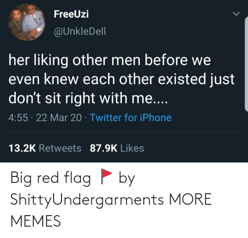 flag: Big red flag 🚩 by ShittyUndergarments MORE MEMES
