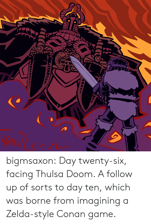 imagining: bigmsaxon:  Day twenty-six, facing Thulsa Doom. A follow up of sorts to day ten, which was borne from imagining a Zelda-style Conan game.