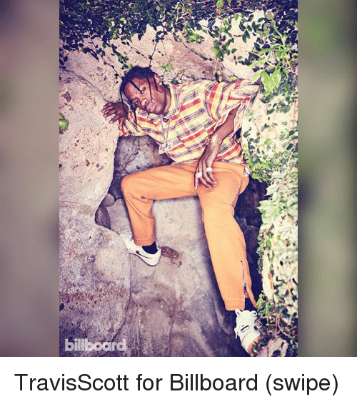 Billboard, Memes, and 🤖: bil boar TravisScott for Billboard (swipe)