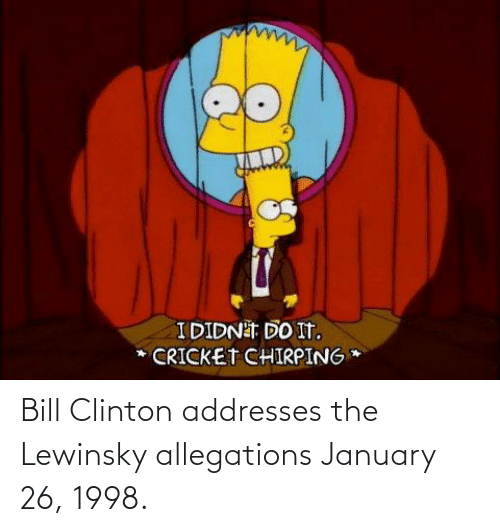 clinton: Bill Clinton addresses the Lewinsky allegations January 26, 1998.