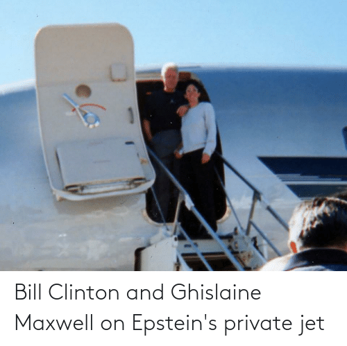 clinton: Bill Clinton and Ghislaine Maxwell on Epstein's private jet