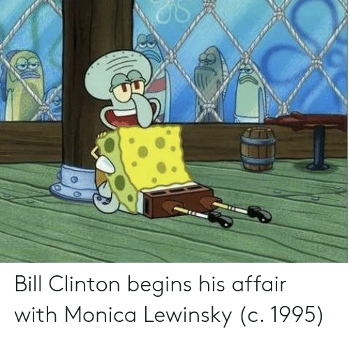 Bill Clinton, Monica Lewinsky, and Monica: Bill Clinton begins his affair with Monica Lewinsky (c. 1995)