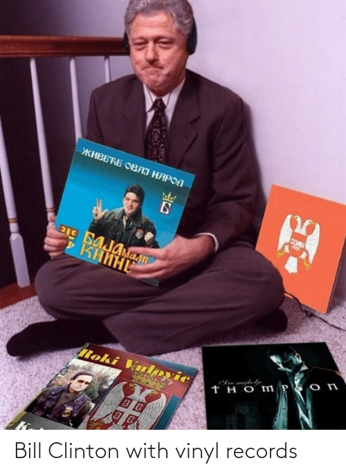 clinton: Bill Clinton with vinyl records