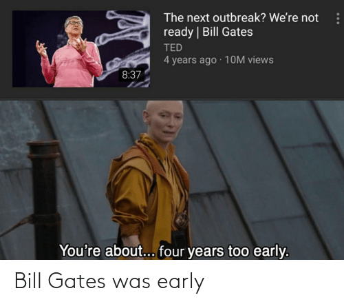 Early: Bill Gates was early