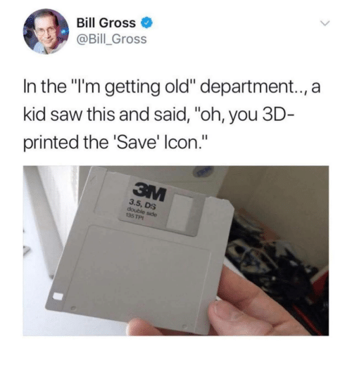 """Saw, Old, and Bill Gross: Bill Gross  @Bill Gross  In the """"I'm getting old"""" department..,a  kid saw this and said, """"oh, you 3D  printed the 'Save' lcon.""""  3.5, DS  double side  135 TPI"""