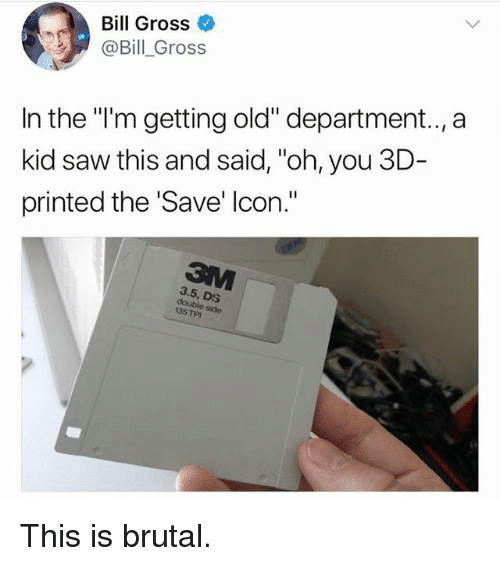 """Saw, Old, and Icon: Bill Gross  @Bill _Gross  In the """"'m getting old"""" department.., a  kid saw this and said, """"oh, you 3D  printed the 'Save' Icon.""""  3.5, DS  double side  35 TPI  This is brutal."""