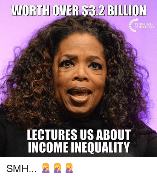 Memes, Smh, and 🤖: BILLION  TURNING  POINT USA  LECTURES US ABOUT  INCOME INEQUALITY SMH... 🤦‍♀️🤦‍♀️🤦‍♀️