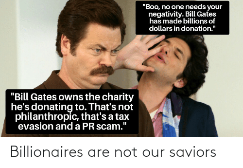 Are: Billionaires are not our saviors