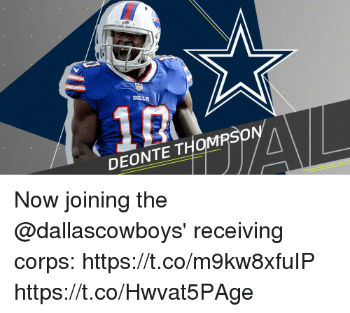 Memes, Bills, and 🤖: BILLS  DEONTE THOM Now joining the @dallascowboys' receiving corps: https://t.co/m9kw8xfuIP https://t.co/Hwvat5PAge
