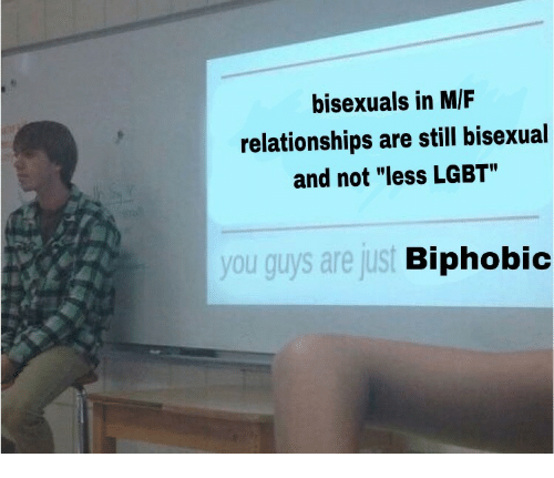 """Lgbt, Relationships, and Bisexual: bisexuals in M/F  relationships are still bisexual  and not """"less LGBT""""  you guys are just  Biphobid"""