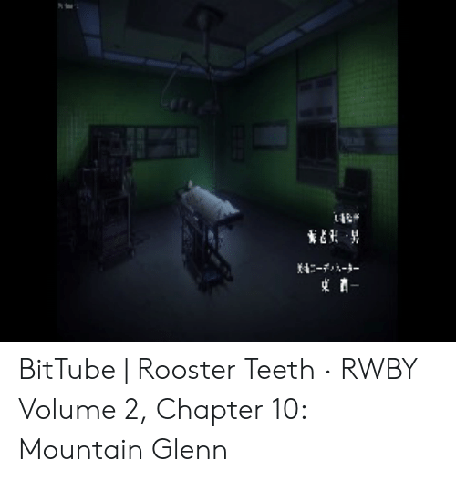 Rwby Volume 4 Chapter 10: -- BitTube | Rooster Teeth · RWBY Volume 2, Chapter 10: Mountain Glenn