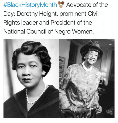 Memes, 🤖, and The National:  #BlackHistoryMonth Advocate of the  Day: Dorothy Height, prominent Civil  Rights leader and President of the  National Council of Negro Women