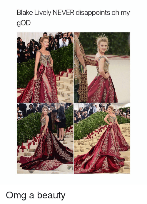 God, Oh My God, and Omg: Blake Lively NEVER disappoints oh my  gOD Omg a beauty