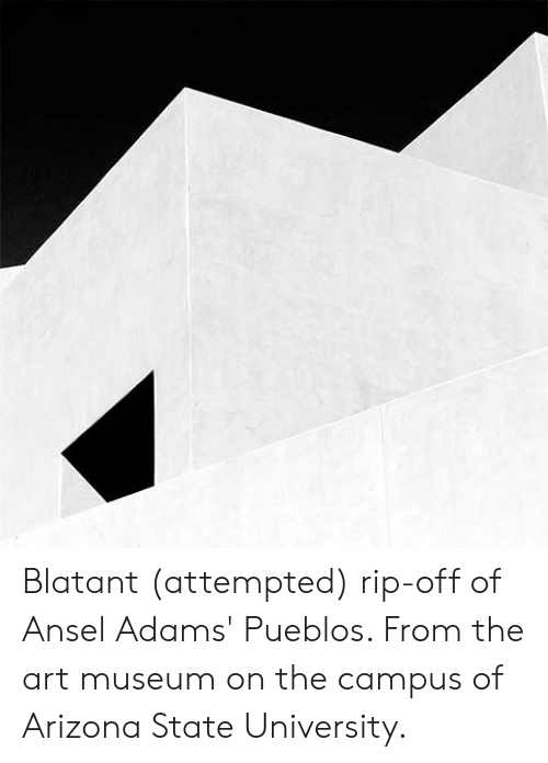 Arizona, Arizona State University, and Art: Blatant (attempted) rip-off of Ansel Adams' Pueblos. From the art museum on the campus of Arizona State University.