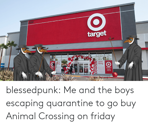 Buy: blessedpunk:  Me and the boys escaping quarantine to go buy Animal Crossing on friday