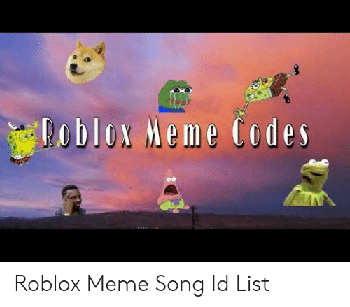 🦅 25+ Best Memes About Roblox Meme Song Id | Roblox Meme Song Id Memes